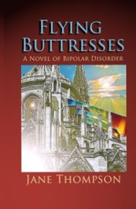 Flying Buttresses A Novel of Bipolar Disorder (Book Cover)