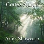Cortez Austin - Artist Showcase