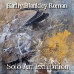 Kathy Blankley Roman - Solo Art Exhibition