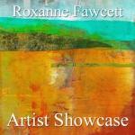 Roxanne Fawcett - Artist Showcase
