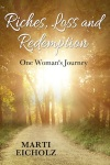 Riches Loss and Redemption One Woman s Journey by Marti Eicholz